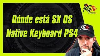Dónde está SX OS. - Native Keyboard PS4