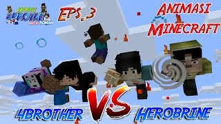 Kekuatan Baru 4brother (4Brother Vs Herobrine) Eps.3 | Animasi 4brother Minecraft Indonesia