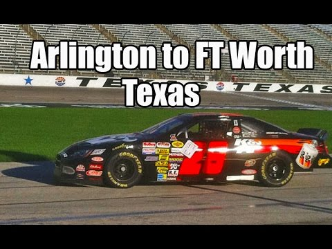 Arlington to FT Worth Texas and Texas Motor Speedway (NASCAR) attraction