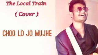 Choo Lo The Local Train Unplugged Cover.mp3