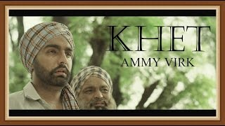 Khet Ammy Virk  Full Video  Lokdhun  Latest Punjabi Songs 2016