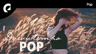 40 minutes of Downtempo Pop ♫