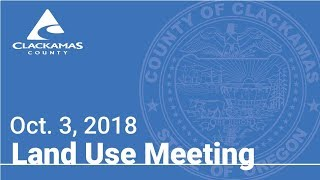 Board of County Commissioners' Land Use Meeting Oct. 4, 2018
