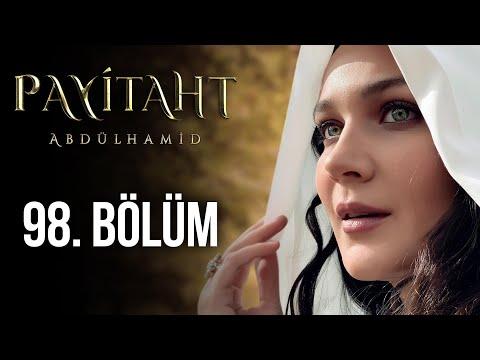 Payitaht Abdülhamid 98. Bölüm