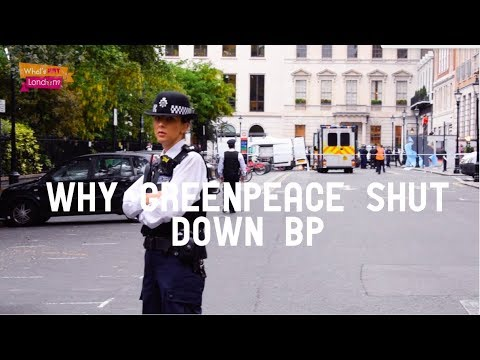 Why Greenpeace Shut Down The BP HQ