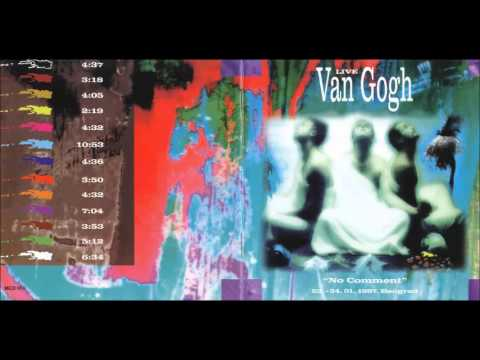Van Gogh - No Comment - LIVE (1997) - FULL ALBUM