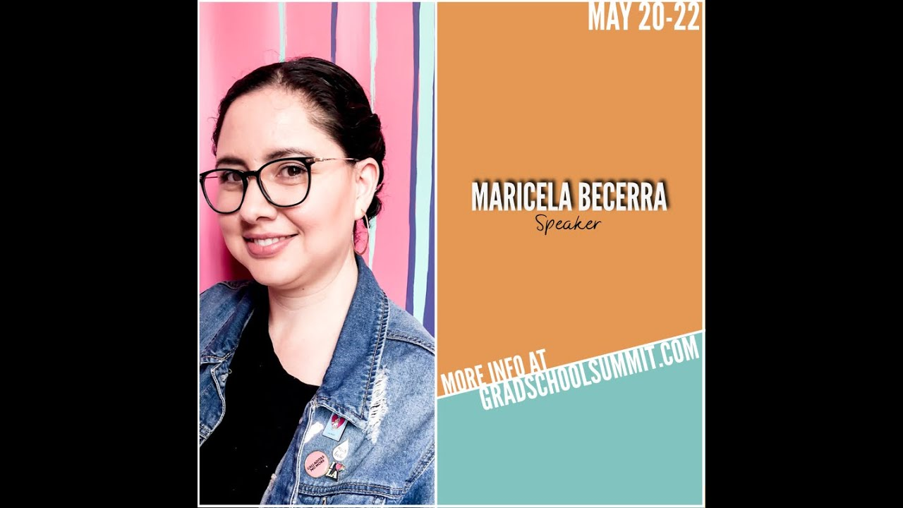 The Grad School Success Virtual Summit Maricela Becerra Youtube