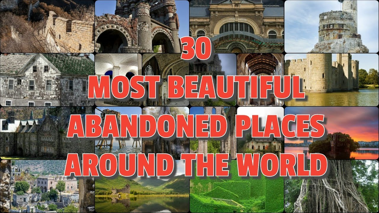 30 MOST BEAUTIFUL ABANDONED PLACES AROUND THE WORLD | 2019