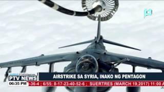 Airstrike sa Syria, inako ng Pentagon