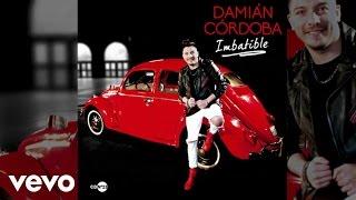 Damián Córdoba - Aunque Ahora Estés Con Él