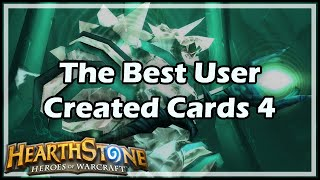 [Hearthstone] The Best User Created Cards 4 thumbnail
