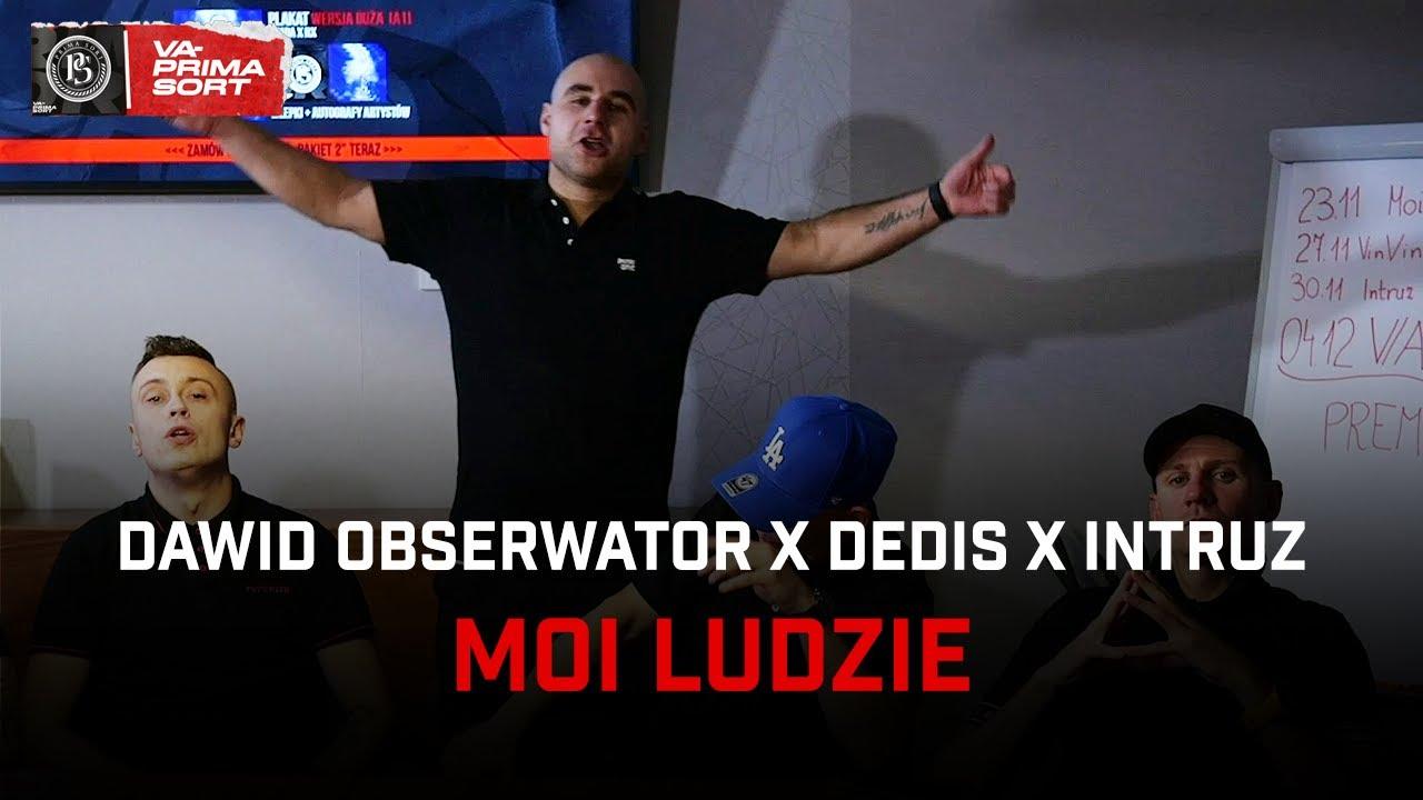 Dawid Obserwator x Dedis x Intruz - Moi ludzie