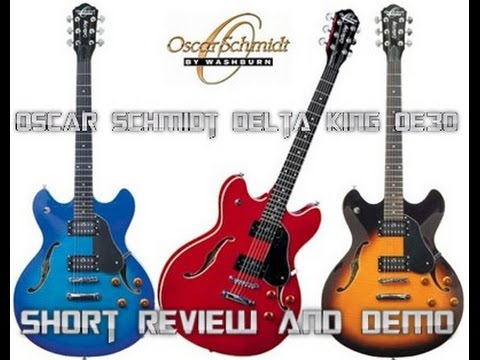 Oscar Schmidt Delta King OE 30 by Washburn Review and Short Demo