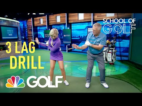 School of Golf: 3 Drills to Create Lag in Golf Swing | Golf Channel