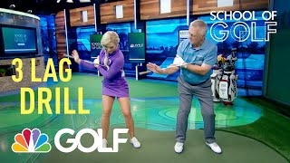 School of Golf: 3 Drills to Create Lag in Golf Swing | Golf Channel