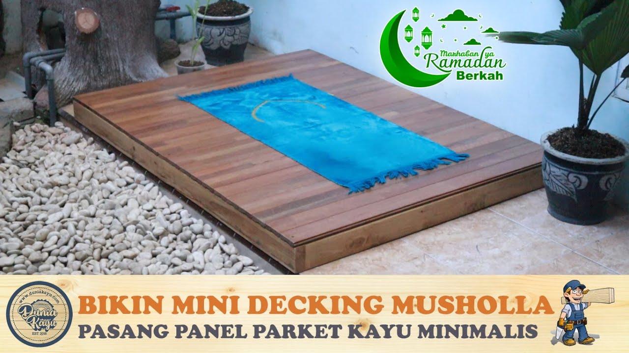 Bikin Dek Lantai Musholla Minimalis | Cara Pasang Panel Parket Kayu | Build Install Decking Flooring