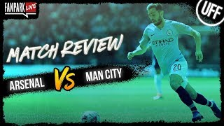 Arsenal vs Manchester City - Match Review - Full Time Call In - FanPark Live