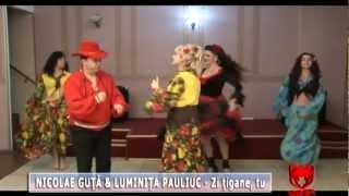 Nicolae Guta & Luminita Pauliuc - Zi tigane, tu