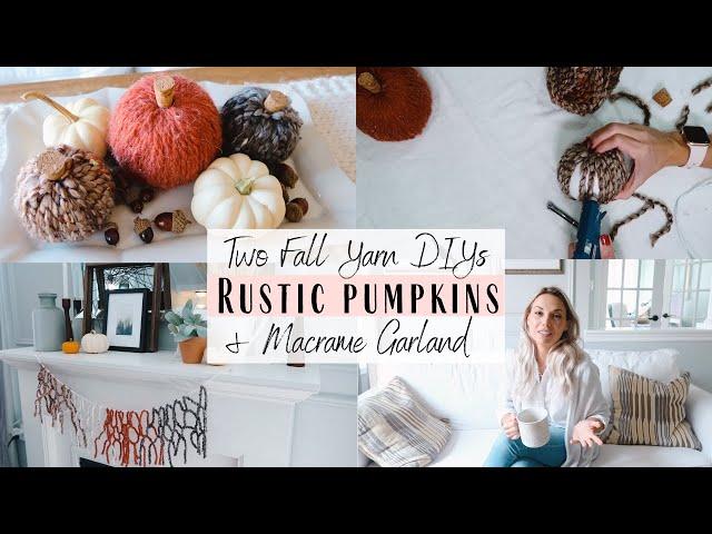 Fall Yarn DIYs | Rustic Pumpkins & Macrame Garland