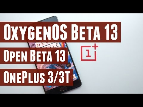 OxygenOS Open Beta 13 for OnePlus 3/3T - Review, How to Install and Antutu