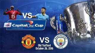 Manchester United Vs Manchester City 1-0 All Goals & Highlights 26/10/2016 | Capital One Cup 2016/17
