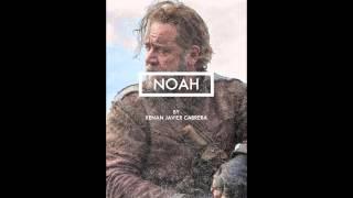 "Noah Soundtrack - ""Noah's Theme"" (Fan Made)"