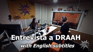 Entrevista a DRAAH en Espacio 4 FM (with English subtitles)