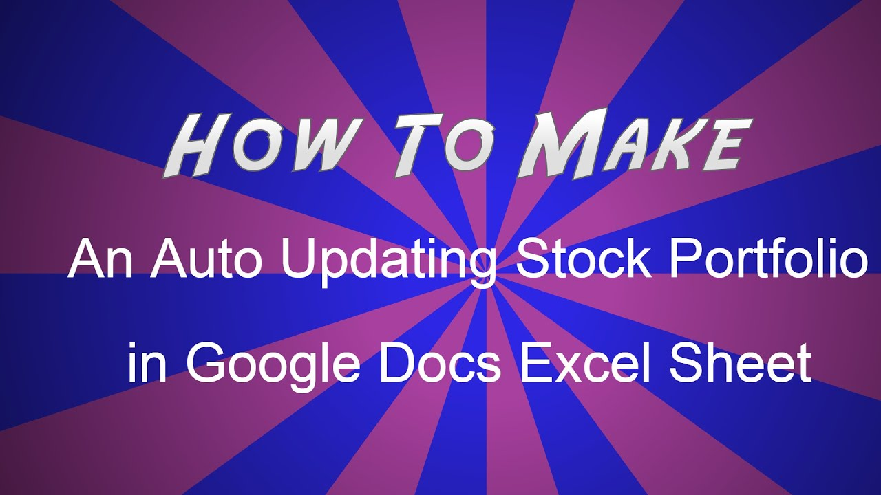 how to make auto updating stocks portfolio in google docs excel