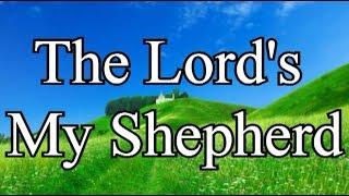 The Lord's My Shepherd / 23rd Psalm - Christian Hymns with Lyrics