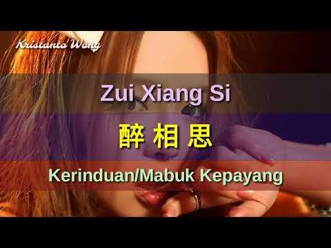 Zui Xiang Si - 醉相思 - 湯茜 Tang Qian (Kerinduan/Mabuk Kepayang)