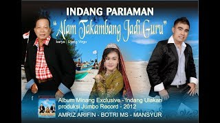 lagu minang - ALAM TAKAMBANG JADI GURU - AMRIZ ARIFIN - BOTRI MS - MANSYUR ( indang pariaman ) Mp3