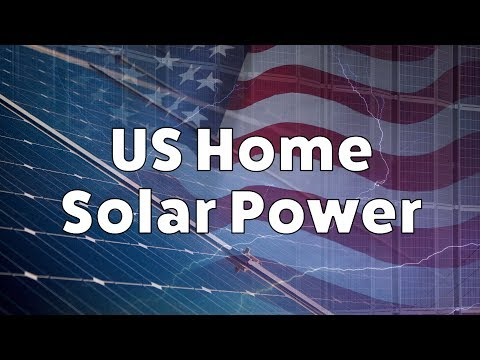 US Home Solar Power - How the US came to embrace Solar generation and what the future holds