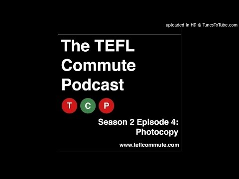 TEFL commute series 2 episode 4 - Photocopy
