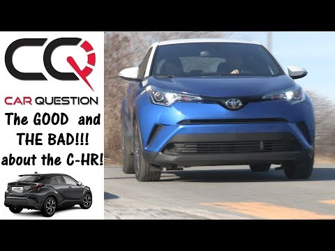 2018 Toyota C-HR | The GOOD and the BAD!!! | Review 5/8