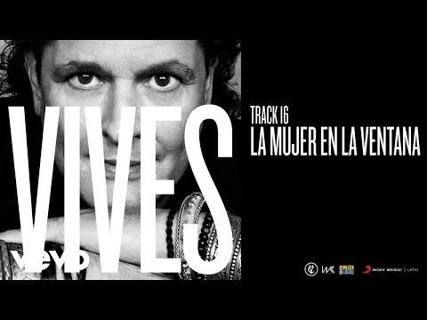 Carlos Vives - La Mujer En La Ventana