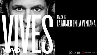 Carlos Vives - La Mujer en la Ventana (Audio)