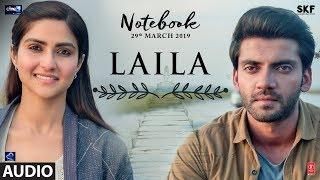 Laila Full Audio Song  Notebook  Zaheer Iqbal & Pranutan Bahl  Dhvani Bhanushali  Vishal Mishra