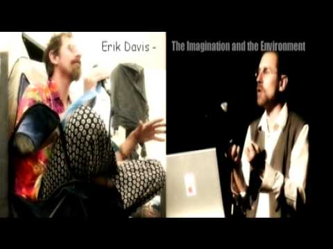 Erik Davis - The Imagination and the Environment