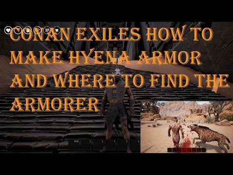 Conan Exiles How to make Hyena Armor and Where to Locate the Armorer Needed!