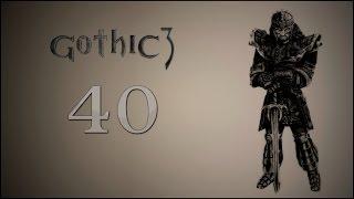Gothic 3 #40 - Дорога к Гонзалесу [Мора Сул]