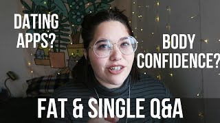 Being Fat & Single | Body Confidence, Dating Apps & Making New Friends