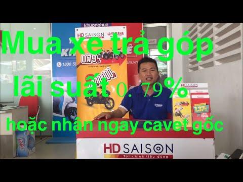 [Mua Xe Trả Góp] Mua Xe Trả Góp Nhận Ngay Cavet Gốc Với Lãi Xuất Cực Rẻ Tết 2019 Với HD Saison