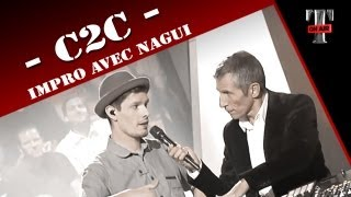 C2C - Impro avec Nagui  (Live on TV Show TARATATA)