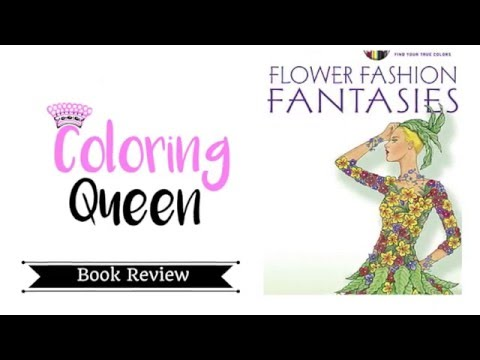 Vogue Coloring Book Review : Flower Fashion Fantasies Adult Coloring Book Review YouTube