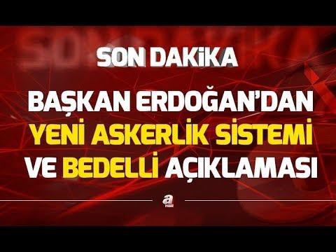 SON DAKİKA! Yeni askerlik sistemi nasıl olacak? Erdoğan'dan Tek tip askerlik ve bedelli açıklaması