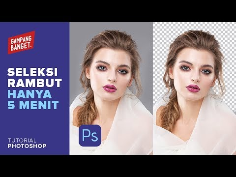 Cara Seleksi Rambut Hanya 5 Menit [Tutorial Photoshop]