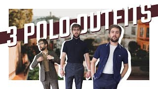 How to Style a Polo | 3 Ways to Wear a Polo | Mens Outfit Inspiration