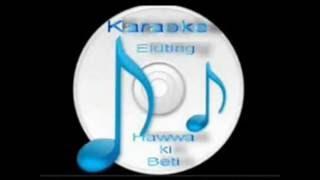 Aulad walo ( Ek Phool Do Mali ) Free karaoke with lyrics by Hawwa-