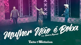 Gambar cover Talis e Welinton - Mulher Não É Boba (Part. Naiara Azevedo)