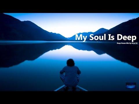 My Soul Is Deep | Atmospheric Deep House 2018